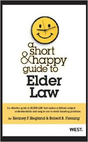 A SHORT AND HAPPY GUIDE TO ELDER LAW (1ST, 2013) 9780314283818