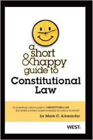 A SHORT AND HAPPY GUIDE TO CONSTITUTIONAL LAW (1ST, 2013) 9780314286055