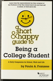 A SHORT AND HAPPY GUIDE TO BEING A COLLEGE STUDENT (1ST, 2014) 9780314291387