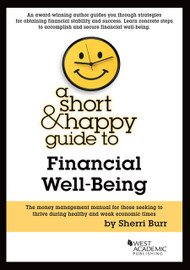 A SHORT AND HAPPY GUIDE TO FINANCIAL LITERACY (1ST, 2014) 9781628100396