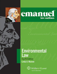 EMANUEL LAW OUTLINES: ENVIRONMENTAL LAW (4TH, 2014) 9781454832805