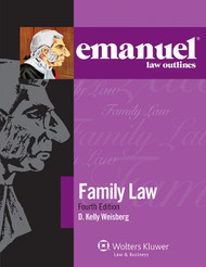 EMANUEL LAW OUTLINES: FAMILY LAW (4TH, 2014) 9781454832812