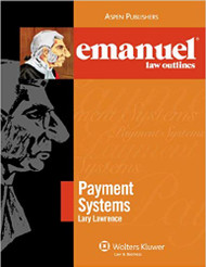 EMANUEL LAW OUTLINES: PAYMENT SYSTEMS (1ST, 2009) 9780735570535