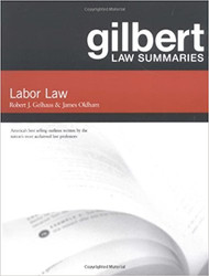 GILBERT LAW SUMMARIES ON LABOR LAW (12TH, 2007) 9780159010075