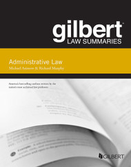GILBERT LAW SUMMARIES ON ADMINISTRATIVE LAW (15TH, 2014) 9781628101096