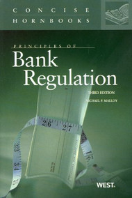 PRINCIPLES OF BANK REGULATION (CONCISE HORNBOOK SERIES) (3RD, 2011) 9780314194565
