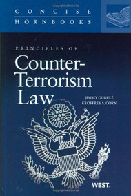 PRINCIPLES OF COUNTER-TERRORISM LAW (CONCISE HORNBOOK SERIES) (2011) 9780314205445