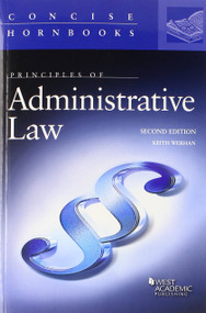 PRINCIPLES OF ADMINISTRATIVE LAW (CONCISE HORNBOOK SERIES) (2ND, 2014) 9780314286093