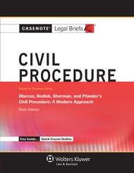 CASENOTE LEGAL BRIEFS: CIVIL PROCEDURE KEYED TO MARCUS