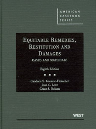 KOVACIC-FLEISCHER'S EQUITABLE REMEDIES, RESTITUTION AND DAMAGES, CASES AND MATERIALS (8TH, 2010) 9780314194930