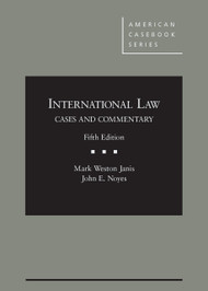 JANIS' INTERNATIONAL LAW, CASES AND COMMENTARY (5TH, 2014) 9780314280411
