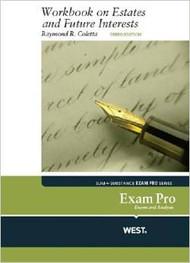 EXAM PRO WORKBOOK ON ESTATES AND FUTURE INTERESTS (3RD, 2013) 9780314286864