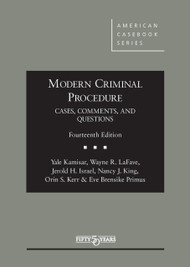 KAMISAR'S MODERN CRIMINAL PROCEDURE, CASES, COMMENTS & QUESTIONS (14TH, 2015)  9781634591607