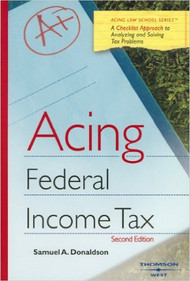 ACING FEDERAL INCOME TAX (2ND, 2008) 9780314176837