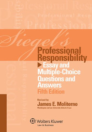 SIEGEL'S: PROFESSIONAL RESPONSIBILITY (2012)