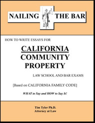 TYLER'S NAILING THE BAR: HOW TO WRITE ESSAYS FOR CALIFORNIA COMMUNITY PROPERTY 9781936160167