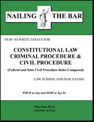 TYLER'S NAILING THE BAR: HOW TO WRITE ESSAYS FOR CONSTITUTIONAL LAW, CRIMINAL PROCEDURE, AND CIVIL PROCEDURE (2012) 9781936160099