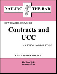 TYLER'S NAILING THE BAR: HOW TO WRITE ESSAYS FOR CONTRACTS AND UCC (2012) 9781936160013