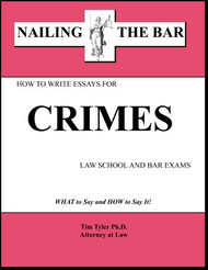 TYLER'S NAILING THE BAR: HOW TO WRITE ESSAYS FOR CRIMES (2009) 9781936160037