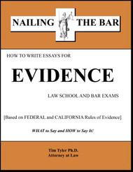 TYLER'S NAILING THE BAR: HOW TO WRITE ESSAYS FOR EVIDENCE 9781936160181