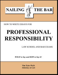TYLER'S NAILING THE BAR: HOW TO WRITE ESSAYS FOR PROFESSIONAL RESPONSIBILITY (2011) 9781936160211