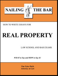 TYLER'S NAILING THE BAR: HOW TO WRITE ESSAYS FOR REAL PROPERTY (2013) 9781936160143