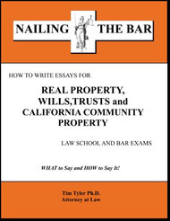 TYLER'S NAILING THE BAR: HOW TO WRITE ESSAYS FOR REAL PROPERTY, WILLS, TRUSTS, AND CALIFORNIA COMMUNITY PROPERTY 9781936160136