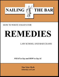 TYLER'S NAILING THE BAR: HOW TO WRITE ESSAYS FOR REMEDIES (2011) 9781936160198