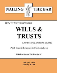 TYLER'S NAILING THE BAR: HOW TO WRITE ESSAYS FOR WILLS & TRUSTS (2015) 9781936160150
