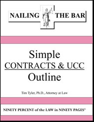 TYLER'S NAILING THE BAR: SIMPLE CONTRACTS & UCC OUTLINE (2013) 9781936160068