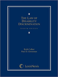 COLKER'S LAW OF DISABILITY DISCRIMINATION (8TH, 2013) 9780769882017