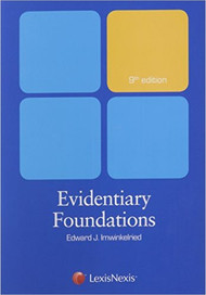 IMWINKELRIED'S EVIDENTIARY FOUNDATIONS (9TH, 2014) 9781632815460
