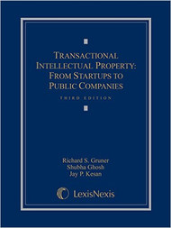 GRUNER'S TRANSACTIONAL INTELLECTUAL PROPERTY: FROM START-UPS TO PUBLIC COMPANIES (3RD, 2015) 9781632824547