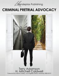 ADAMSON'S CRIMINAL PRETRIAL ADVOCACY (1ST, 2013) 9781600421884