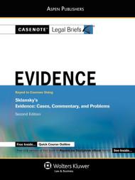 CASENOTE LEGAL BRIEFS: EVIDENCE KEYED TO SKLANSKY