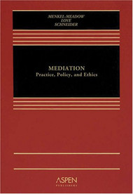 MENKEL-MEADOW'S MEDIATION: PRACTICE, POLICY & ETHICS (2006) (O/E) : This book is an old edition and we are unable to stock it as the publisher no longer prints them. 9780735544451