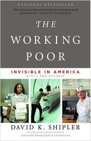 SHIPLER'S THE WORKING POOR: INVISIBLE IN AMERICA (2005) 9780375708213