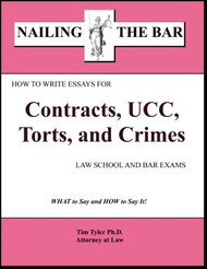 TYLER'S NAILING THE BAR: HOW TO WRITE ESSAYS FOR CONTRACTS, UCC, TORTS AND CRIMES 9781936160006