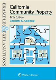 EXAMPLES & EXPLANATIONS: CALIFORNIA COMMUNITY PROPERTY (5TH, 2016)  9781454868460