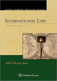 JANIS'S INTERNATIONAL LAW [ASPEN TREATISE SERIES] (7TH, 2016) 9781454869504