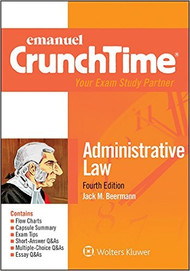 CRUNCHTIME: ADMINISTRATIVE LAW (4TH, 2016) 9781454868507