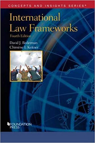 CONCEPTS AND INSIGHTS: INTERNATIONAL LAW FRAMEWORKS (4TH, 2016) 9781634592932