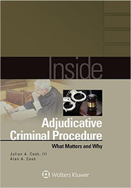INSIDE ADJUDICATIVE CRIMINAL PROCEDURE (WHAT MATTERS AND WHY) (2016) 9781454868118
