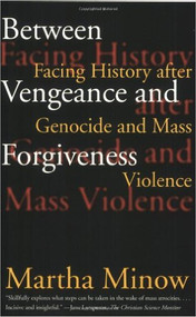 MINOW'S BETWEEN VENGANCE AND FORGIVENESS (1999) 9780807045077