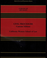 GLANNON'S (CURATED BY KEN KLEIN) CIVIL PROCEDURE: CUSTOM EDITION [CALIFORNIA WESTERN SCHOOL OF LAW] (2016) 9781454881582