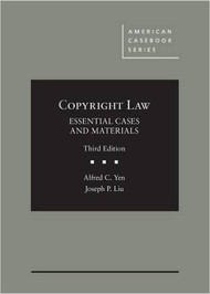 YEN'S COPYRIGHT LAW, ESSENTIAL CASES AND MATERIALS (3RD, 2016) 9781634594455