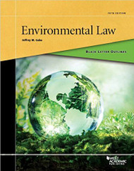BLACK LETTER OUTLINE ON ENVIRONMENTAL LAW (5TH, 2016) 9781634598910