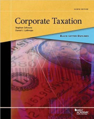 BLACK LETTER OUTLINE ON CORPORATE TAXATION (8TH, 2016) 9781634602877