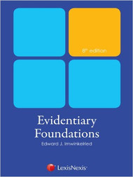 IMWINKELRIED'S EVIDENTIARY FOUNDATIONS (8TH, 2012) O/E  9780769848990