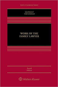 OLIPHANT'S WORK OF THE FAMILY LAWYER (4TH, 2016) 9781454870043